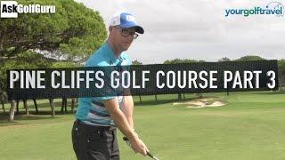 Pine Cliffs Golf Course Part 3