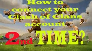 How to connect your clash of clans account with google second time?