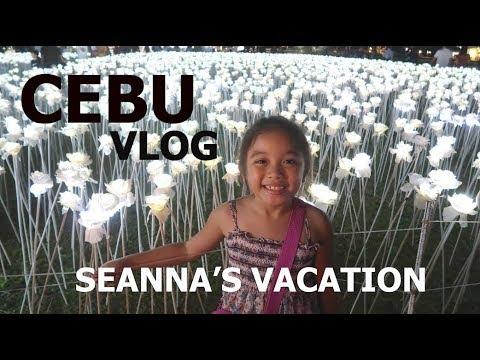 CEBU VLOG: Seanna's Vacation