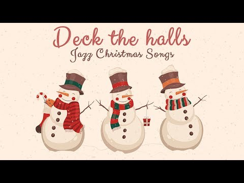 ⛄ Jazz Christmas Songs for the family ❄ DECK THE HALLS ❄ Christmas Music Jazz ❄