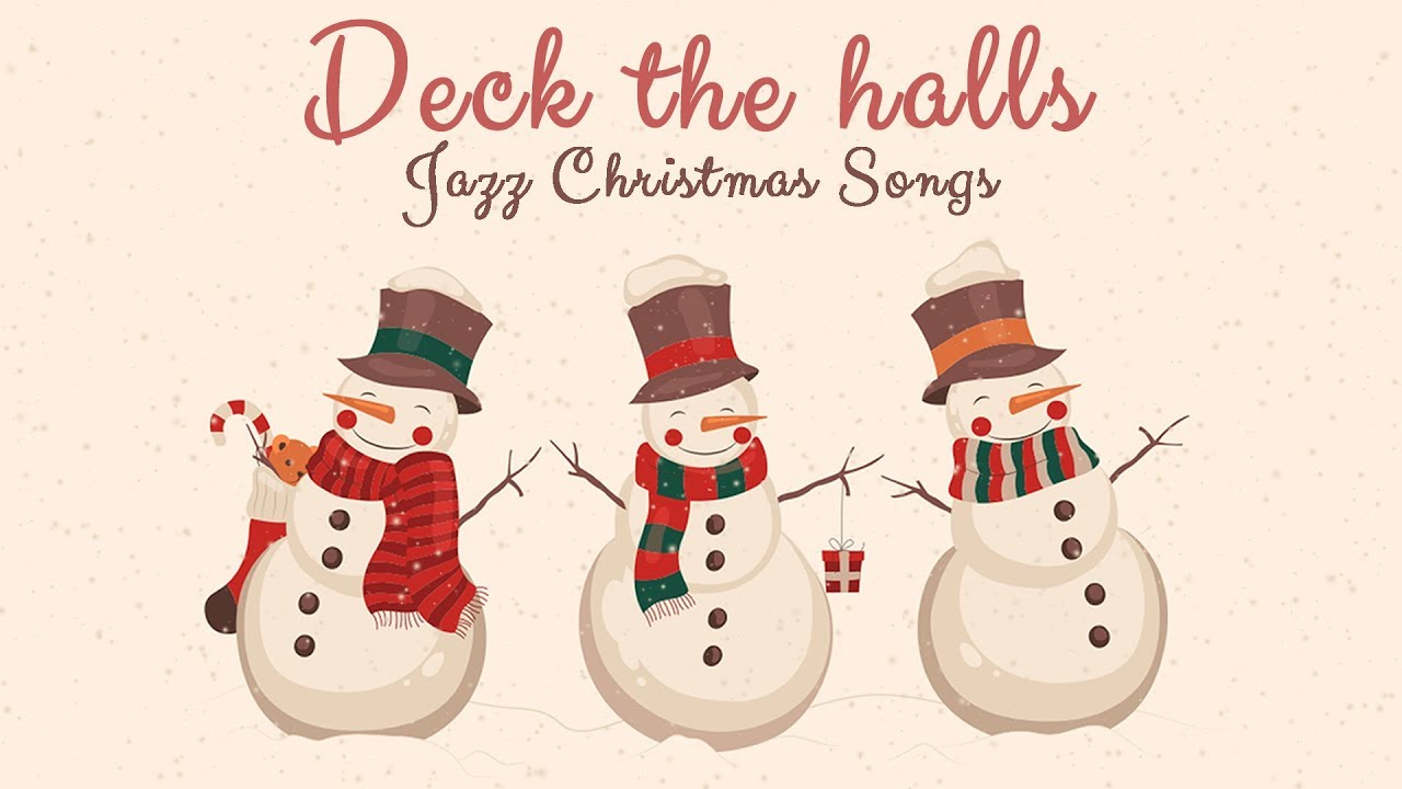 ⛄ Jazz Christmas Songs for the family ❄ DECK THE HALLS ...
