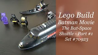 LEGO Batman Movie The Bat-Space Shuttle Set #70923 - Part 1