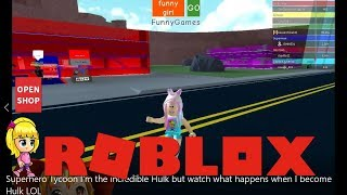 Superhero Tycoon I'm the incredible Hulk but watch what happens when I become Hulk! LOL! ROBLOX