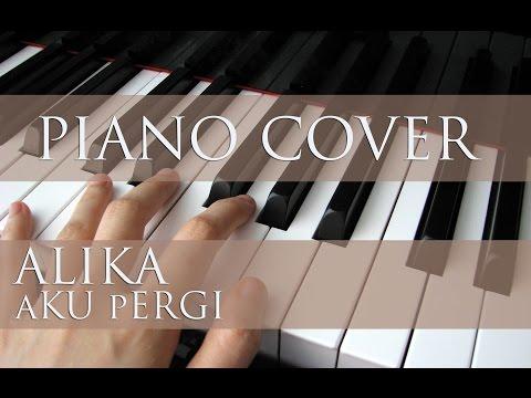 Alika - Aku Pergi - Easy Piano Cover