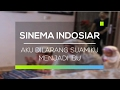 Sinema Indosiar - Aku Dilarang Suamiku Menjadi Ibu