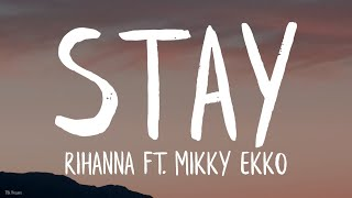 Rihanna - Stay (Lyrics) ft. Mikky Ekko