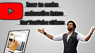how to make YouTube channel subscribe intro mobile in 5 min