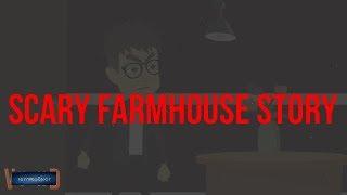 My Friends Farmhouse-Scary Story (Animated in Hindi) |IamRocker|