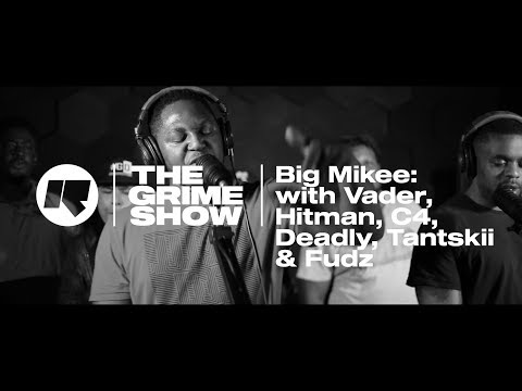 The Grime Show: Big Mikee with Vader, Hitman, C4, Deadly, Fudz & Tantskii