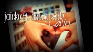 callin - jaicko ft. danny reid [lyrics+download]