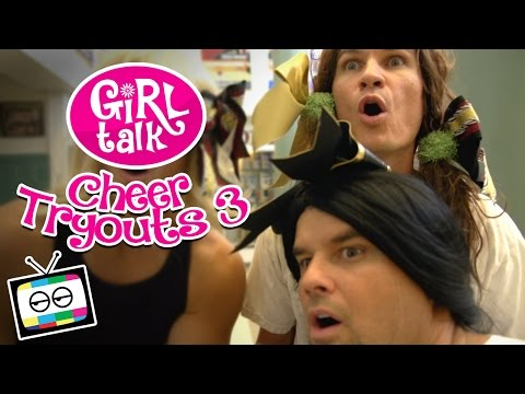 "Girl Talk: ""Cheer Tryouts 3"""