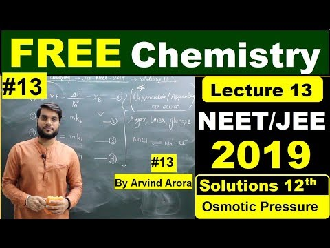 NEET/JEE/AIIMS 2019   Solutions(Osmotic Pressure) Chemistry (L-13)   By Arvind Arora