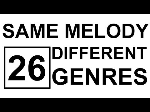 Same Melody in 26 Different Genres