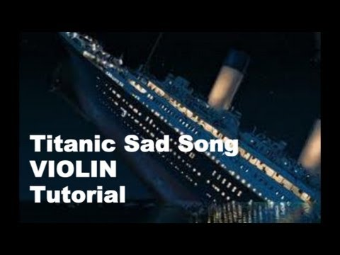Sad Song from Titanic Tutorial on the VIOLIN