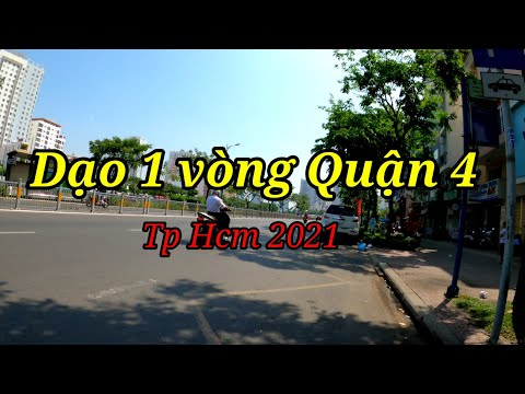 Quận 4 - Sài Gòn 2021