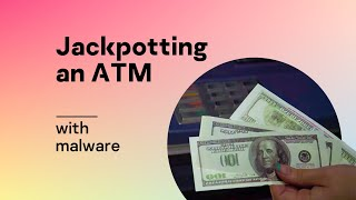 Jackpotting an ATM with malware