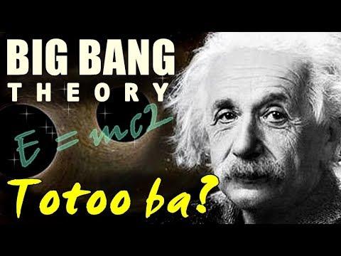 Totoo Ba... Ang BIG BANG THEORY?