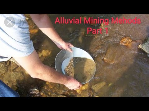 Alluvial mining methods (Part 1)