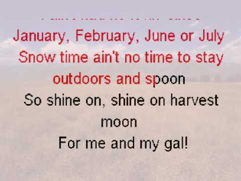 Shine On Harvest Moon   For Me And My Gal with vocals