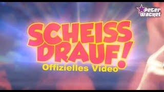 Scheiss drauf  Peter Wackel (offizielles Video)