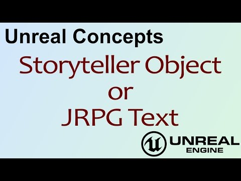 Unreal Concepts - Storyteller Object ( UE4 )