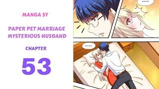 Paper Pet Marriage Mysterious Husband Chapter 53-Together