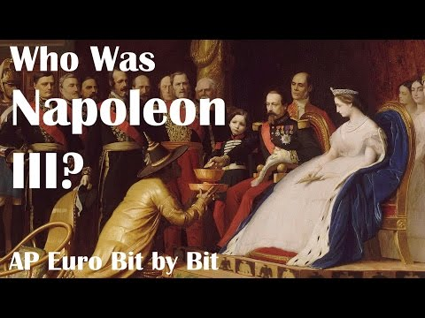 Who Was Napoleon III? AP Euro Bit by Bit #32