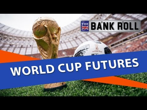 2018 World Cup Futures | Betting Odds Breakdown With Team Bankroll
