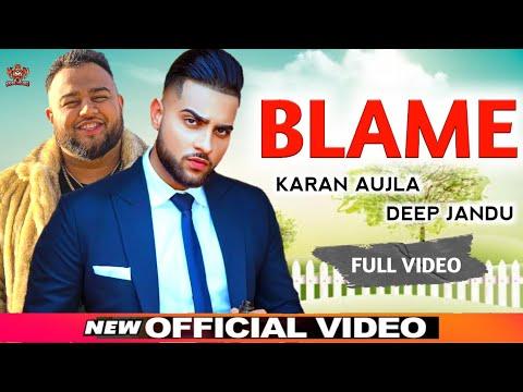 blame-(full-video)-karan-aujla-ft.-deep-jandu-|-new-punjabi-song-2021-|-karan-aujla-new-song-|-hukam