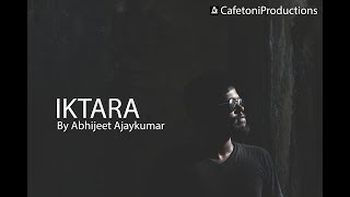 'IKTARA' ( cover ) by Abhijeet Ajaykumar