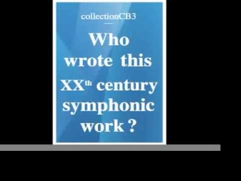 Who wrote this XXth century symphonic work ? - Answer in the Description of the video