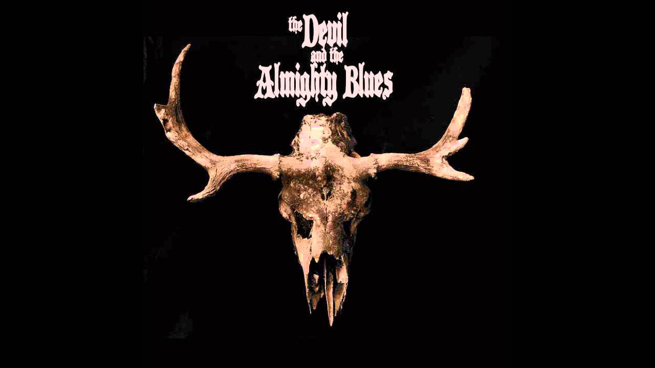 The Devil and the Almighty Blues - The Devil And The Almighty Blues (2015 - Full LP)