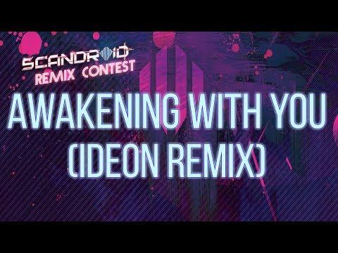 Scandroid - Awakening With You (IDEON Remix)