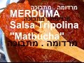 Merduma,Matbucha,מרדומה , מתבוכה
