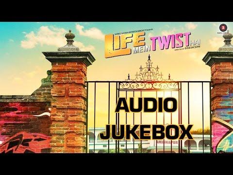 Life Mein Twist Hai Audio Jukebox | Sahil Akhter, Aditya Shrivastava & Sareh Far