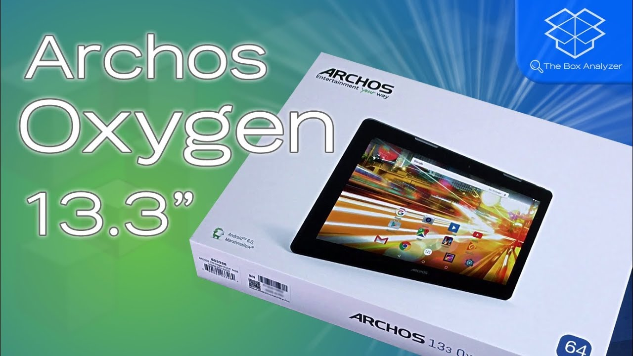 Tablette Tactile 13 Pouces Unboxing Archos 133 Oxygen 13 Inch Tablet
