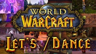 Let's /dance : All World of Warcraft dances with new models HD