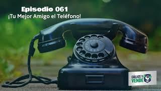 Episodio 062- ¡Tu Mejor Amigo El Teléfono!
