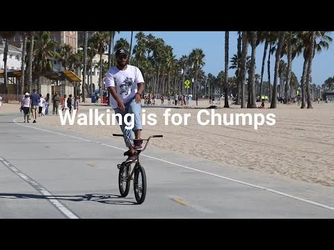 Walking is for Chumps