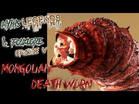 Mongolian Death Worm - Episode 5 - Myths, Legends, & Folklore