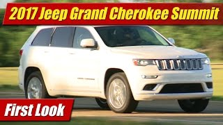 2017 Jeep Grand Cherokee Summit: First Look