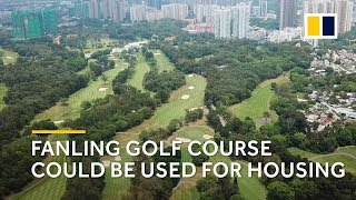 Hong Kong: Fanling golf course could be used for housing