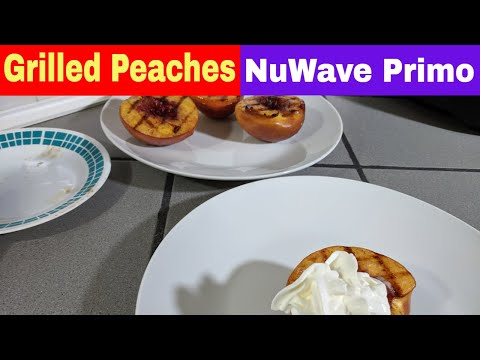 Grilled Peaches Nuwave Primo Grill Oven Recipe Nuwave