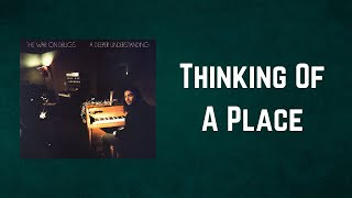 The War On Drugs - Thinking Of A Place (Lyrics)