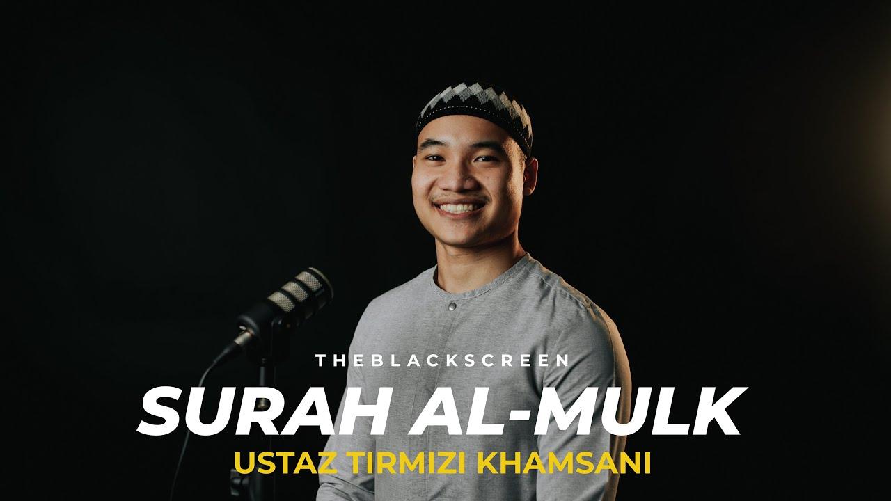 Surah Al-Mulk * Ustaz Tirmizi Khamsani