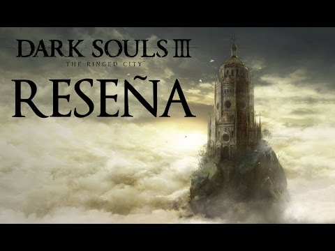 #AtomixTime'sUp – Reseña: Dark Souls III The Ringed City