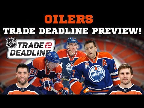 Edmonton Oilers NHL Trade Deadline Preview!
