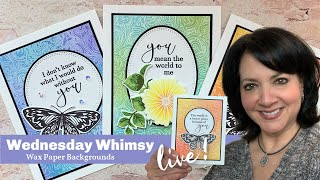 Stamp & Chat with Gina K - Wednesday Whimsy - Wax Paper Backgrounds