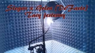 Slogan feat. Golon ( De Facto) - Tacy jesteśmy