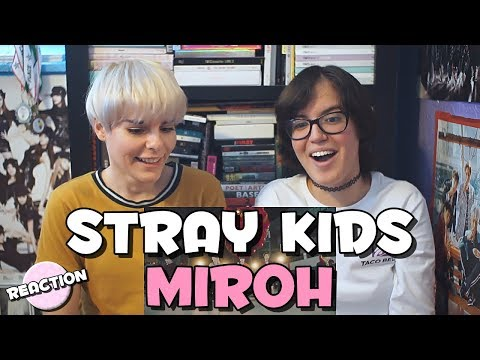STRAY KIDS 스트레이 키즈 - MIROH ★ MV REACTION